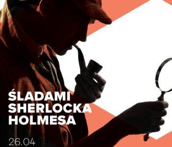 Śladami Sherlocka Holmesa - warsztaty detektywistyczne