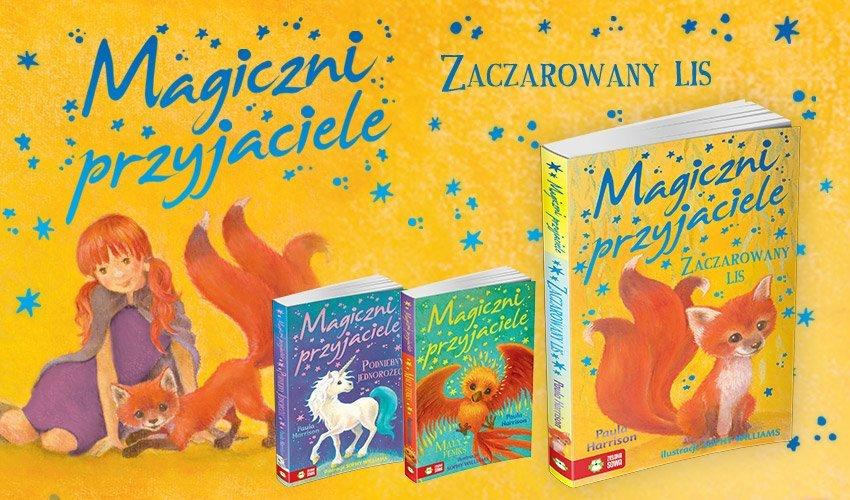 """Ekscytujące historie o niezwykłych zwierzakach - seria książek dla dzieci """"Magiczni przyjaciele"""""""