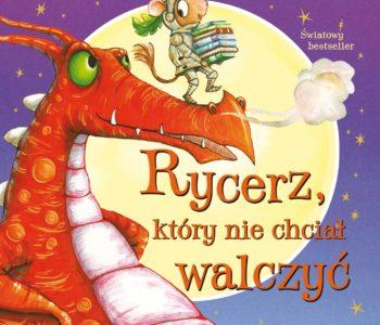 Rycerz, który nie chciał walczyć - magiczna pochwała i zachęta do czytania