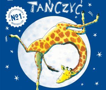 Żyrafy nie umieją tańczyć – kultowa książka dla dzieci