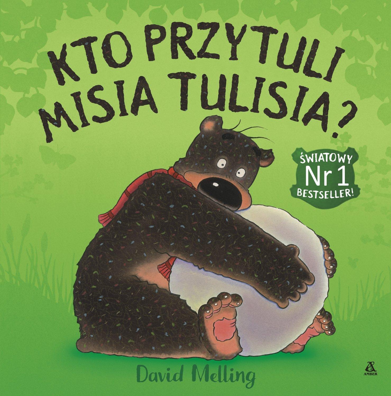 Kto przytuli Misia Tulisia? - Światowy bestseller