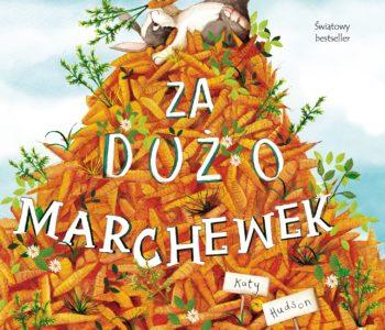 Za dużo marchewek – bestsellerowa książeczka