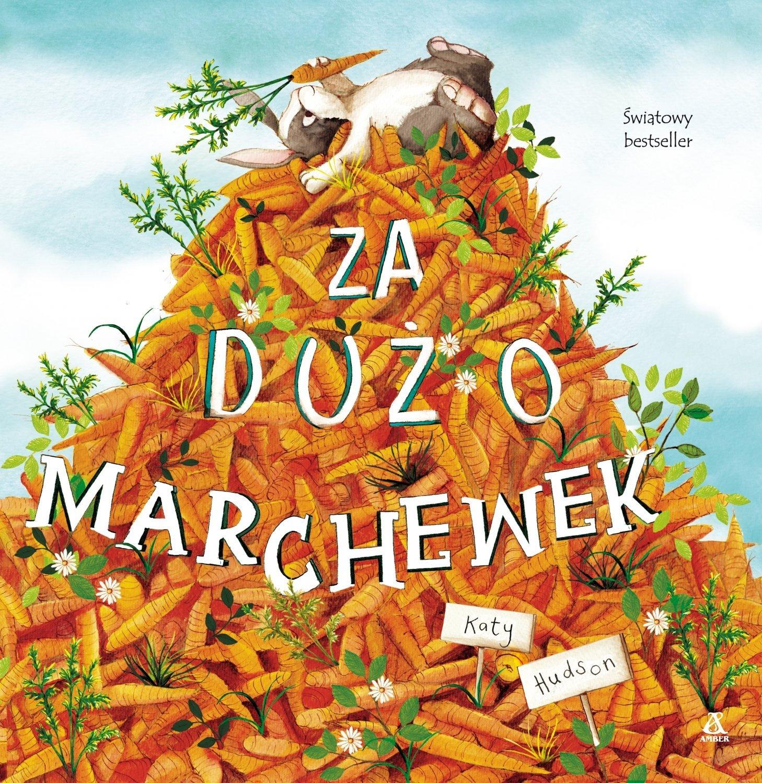 Za dużo marchewek - bestsellerowa książeczka