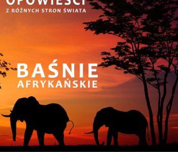 Baśnie afrykańskie. Opowieści z różnych stron świata