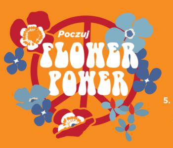 Flower Power. Piąte urodziny Krzywego Komina