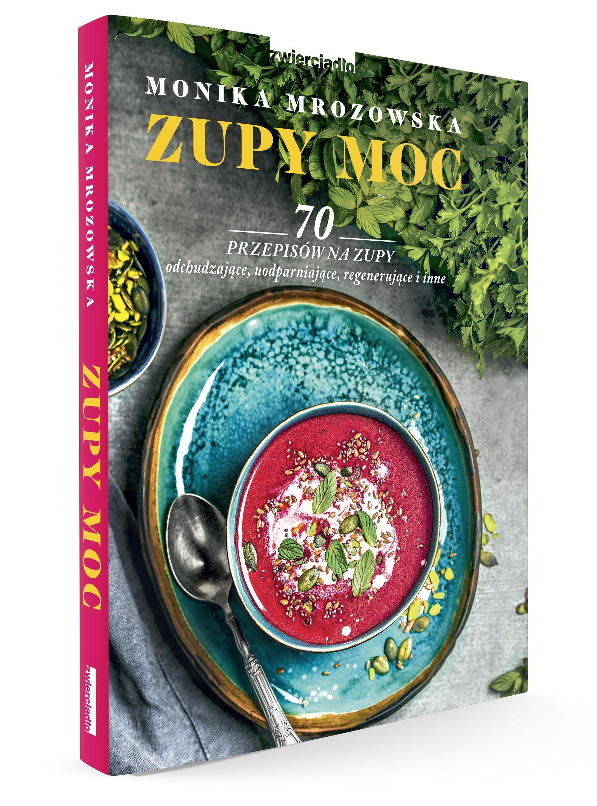 Premiera 70 przepisów Moniki Mrozowskiej na zupy pełne mocy i smaku