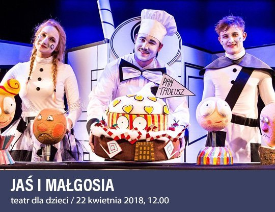Jaś i Małgosia - spektakl rodzinny.