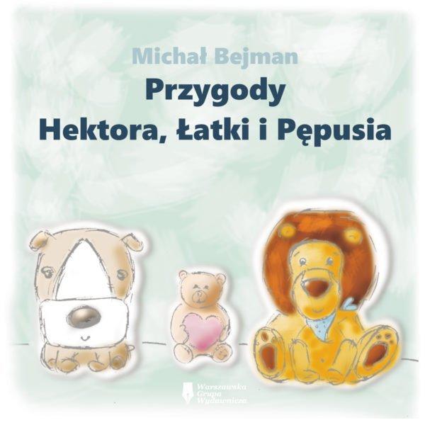 Przygody Hektora, Łatki i Pępusia recenzja książki dla dzieci