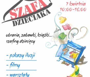 Szafa dzieciaka – edycja wiosna 2018 w Pałacu Kultury Zagłębia, Dąbrowa Górnicza