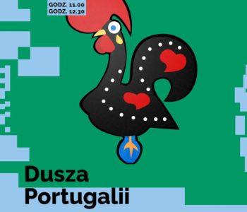 Dusza Portugalii – warsztaty