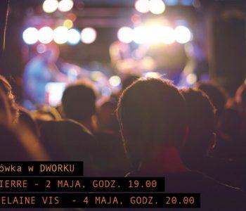 Muzyczna majówka w Dworku – koncerty plenerowe!