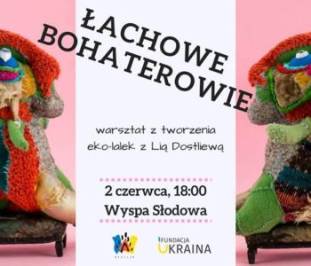 Warsztaty z tworzenia cudacznych lalek dla dzieci z ukraińską artystką