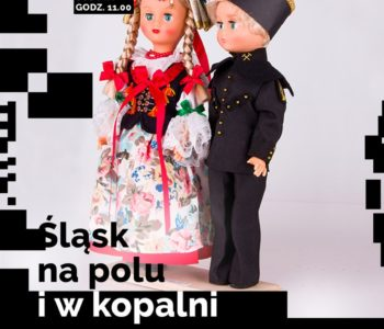 Śląsk. Na polu i w kopalni - warsztaty