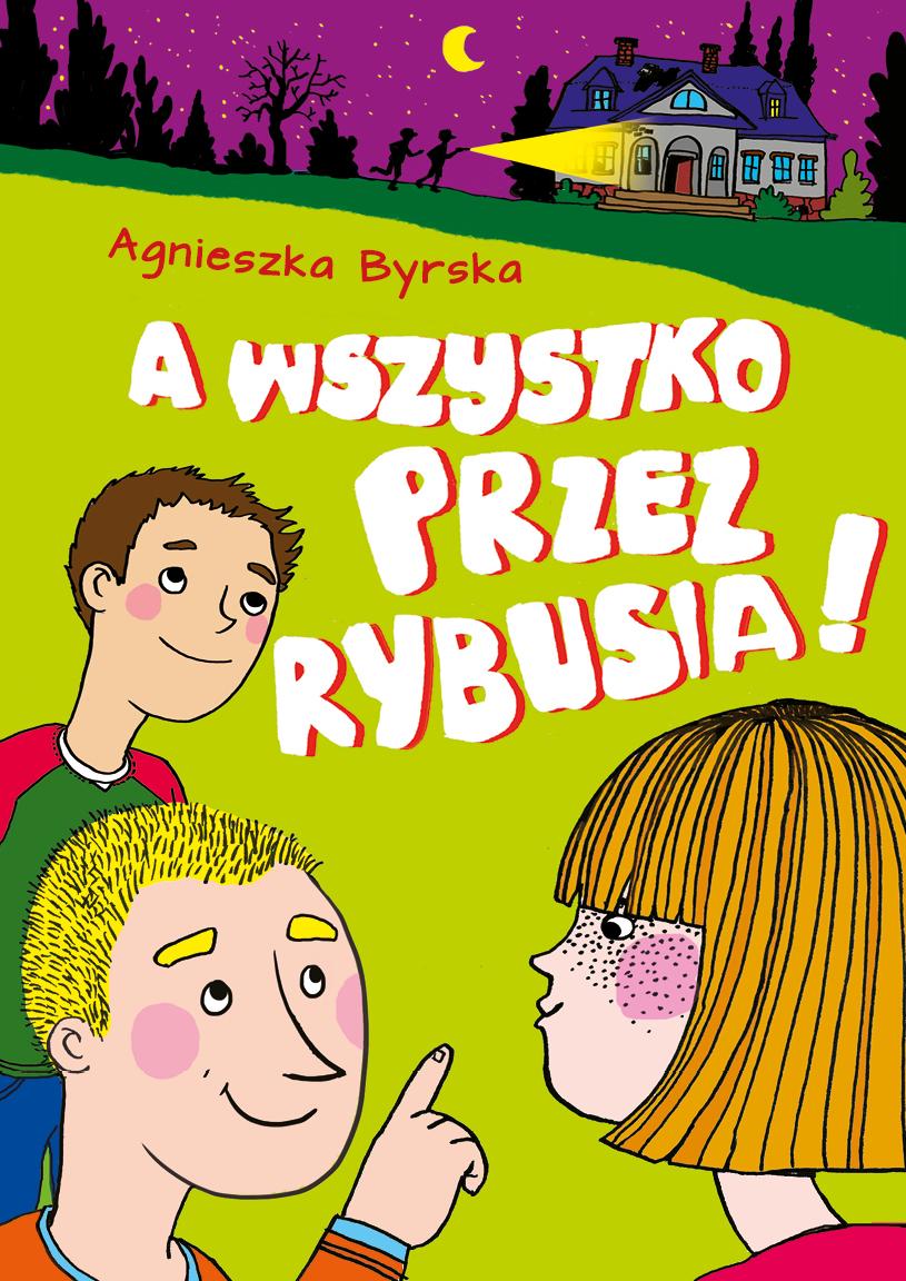 A wszystko przez Rybusia - detektywistyczna książka dla dzieci