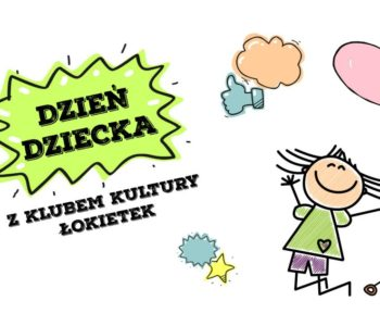 Dzień Dziecka z Klubem Kultury Łokietek