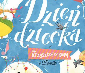 Dzień Dziecka z Krzysztoforkiem i Dorotką w MHK