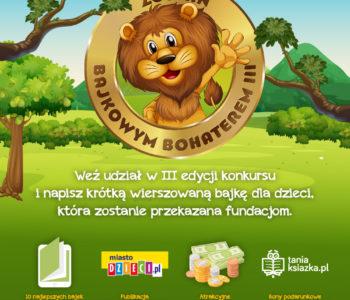Zostań Bajkowym Bohaterem III – Konkurs na napisanie bajki dla dzieci