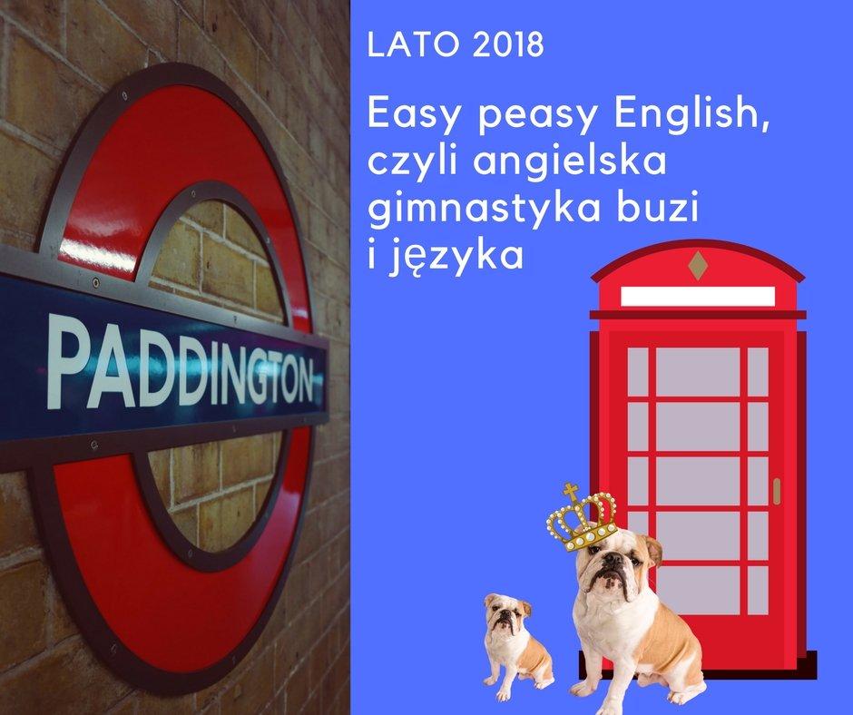 Easy peasy English, czyli angielska gimnastyka buzi i języka