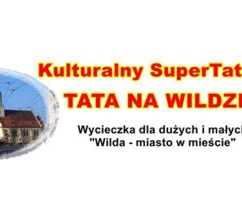 Kulturalny SuperTata - Tata na Wildzie