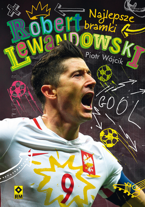 Robert Lewandowski. Najlepsze bramki - książka