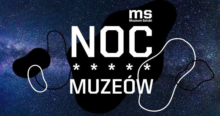 Noc Muzeów w Muzeum Sztuki