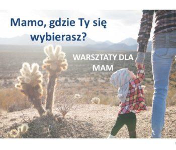 Mamo, gdzie Ty się wybierasz?
