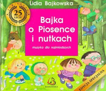 bajka o piosence i nutkach recenzja książki Lidii Bajkowskiej