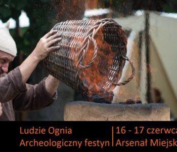 Festyn Archeologiczny - Ludzie Ognia
