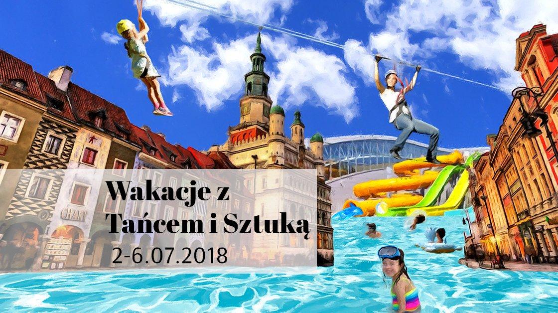 Wakacje z Tańcem i Sztuką 2018