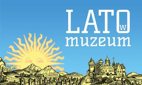 Lato w Muzeum Historycznym Miasta Krakowa