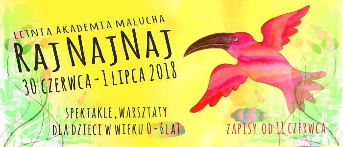 Festiwal RAJ NajNaj - Letnia Akademia Malucha. Rybnik