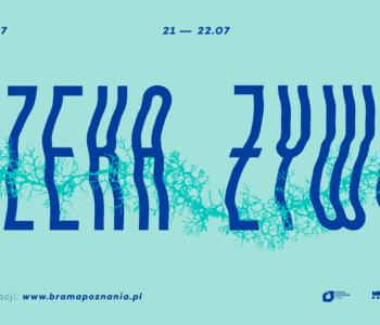 Rzeka żywa – letni cykl nadrzeczny w Bramie Poznania