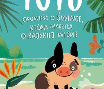 Tutu – opowieść o śwince, która marzyła o rajskiej wyspie