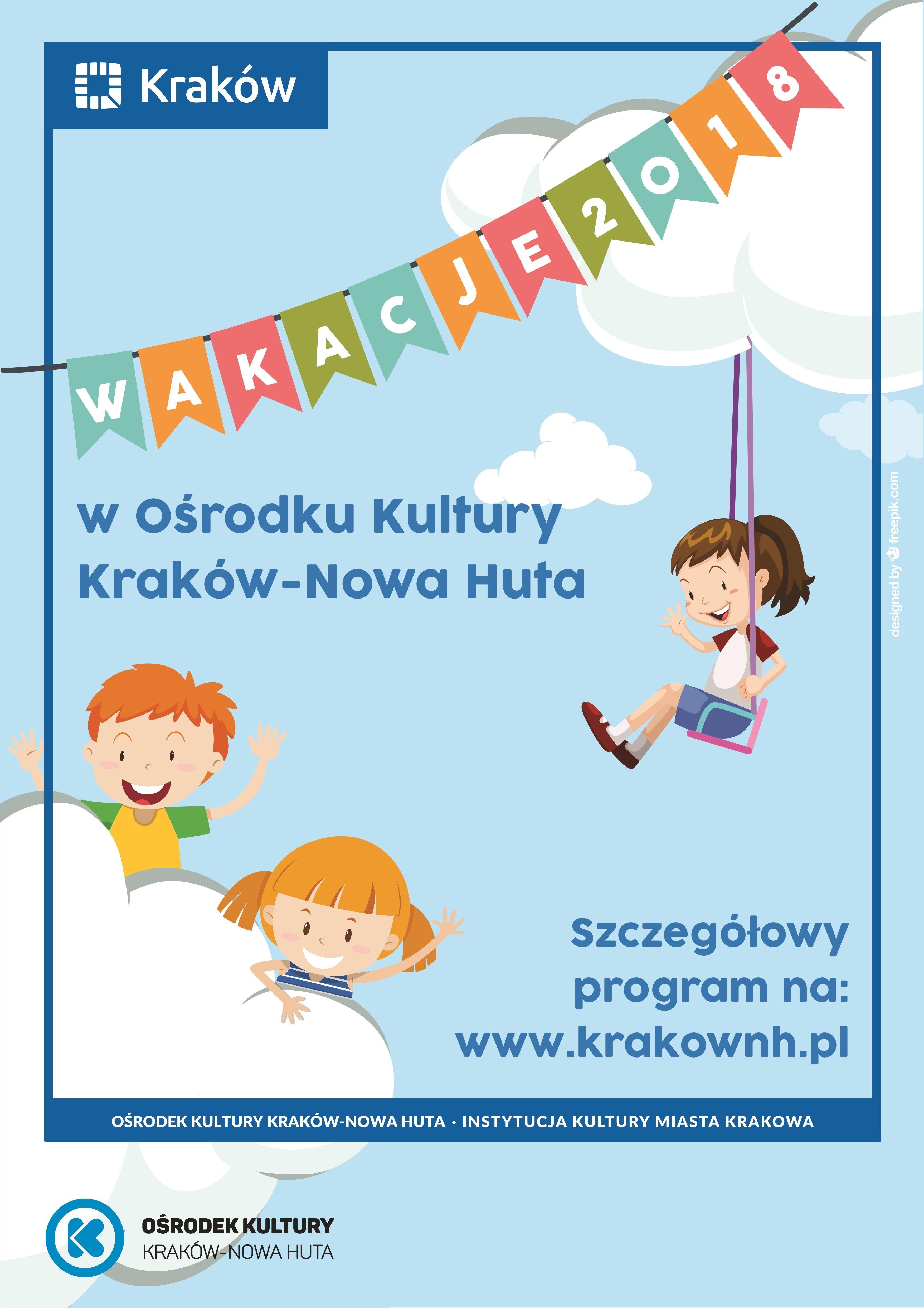 Wakacje 2018 w Klubach Ośrodka Kultury Kraków-Nowa Huta