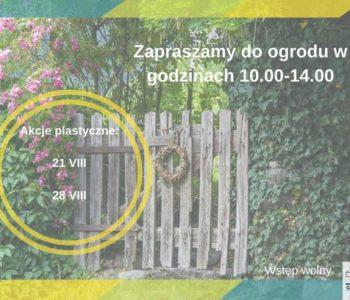Ogród otwarty. Akcje plastyczne w ogrodzie Ośrodka Kultury Górna