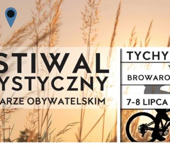 Festiwal Turystyczny w Browarze Obywatelskim. Tychy