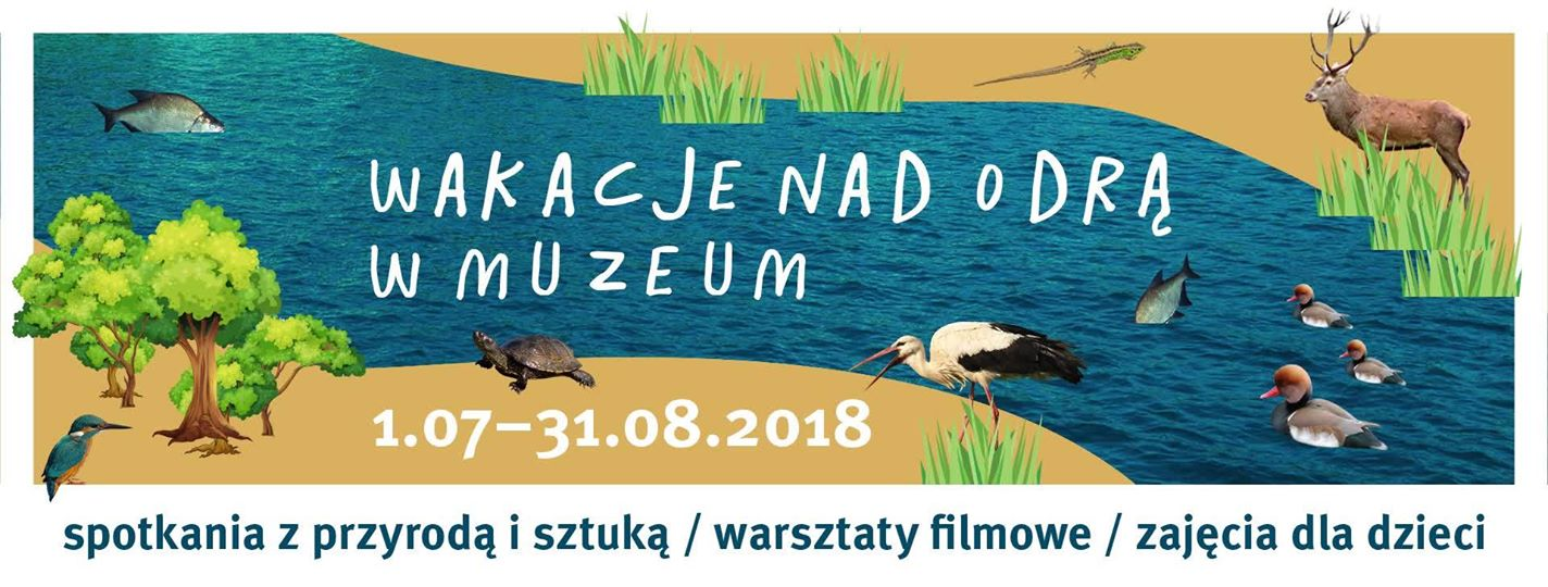 Wakacje nad Odrą w Muzeum Górnośląskim