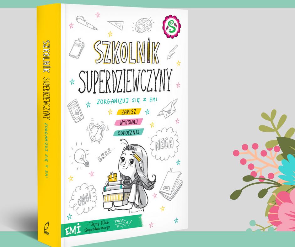 Szkolnik Superdziewczyny - poznaj siedem kroków do superorganizacji