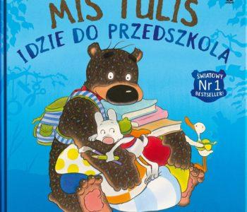 Miś Tuliś idzie do przedszkola – drugi tom kultowej serii