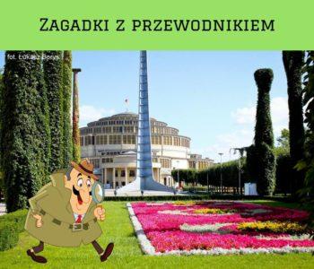 Tajemnice i zagadki Parku Szczytnickiego i Hali Stulecia