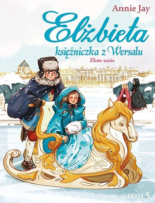 Najnowsze przygody księżniczki z Wersalu - powieści historyczne dla dzieci