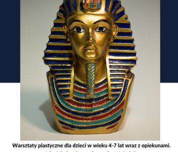 Ku czci egipskiego Faraona - warsztaty plastyczne
