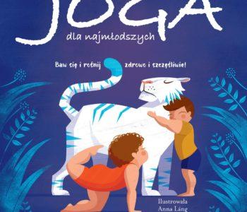 Joga dla najmłodszych - książeczka dla dzieci i rodziców