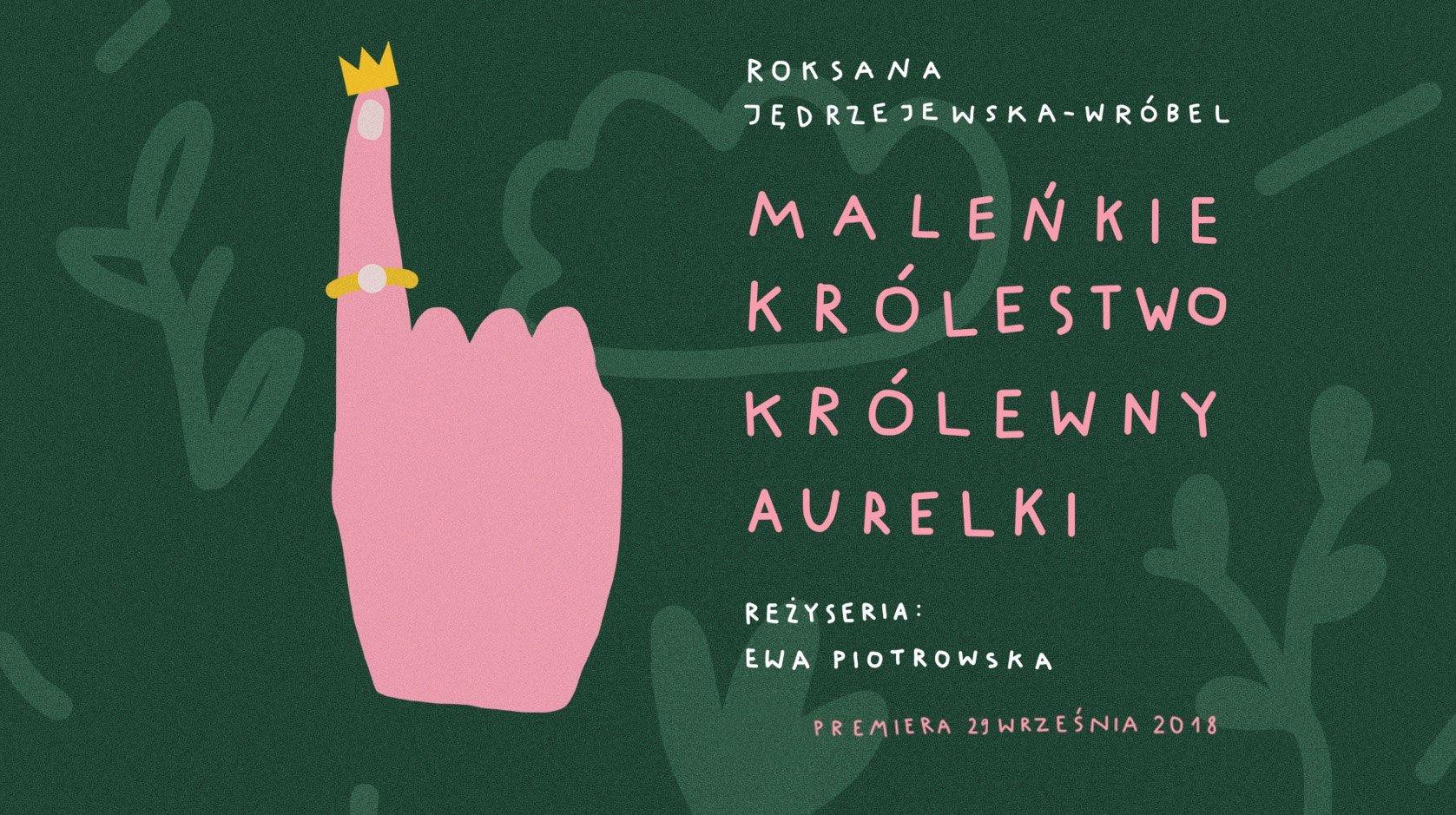 Maleńkie Królestwo królewny Aurelki - spektakl