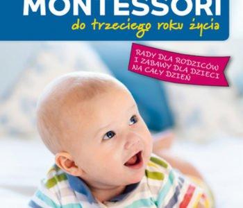 Montessori do trzeciego roku życia - książka dla rodziców
