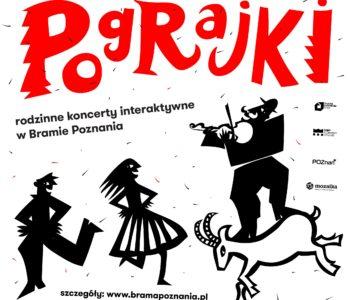 Pograjki – rodzinne koncerty interaktywne w Bramie Poznania