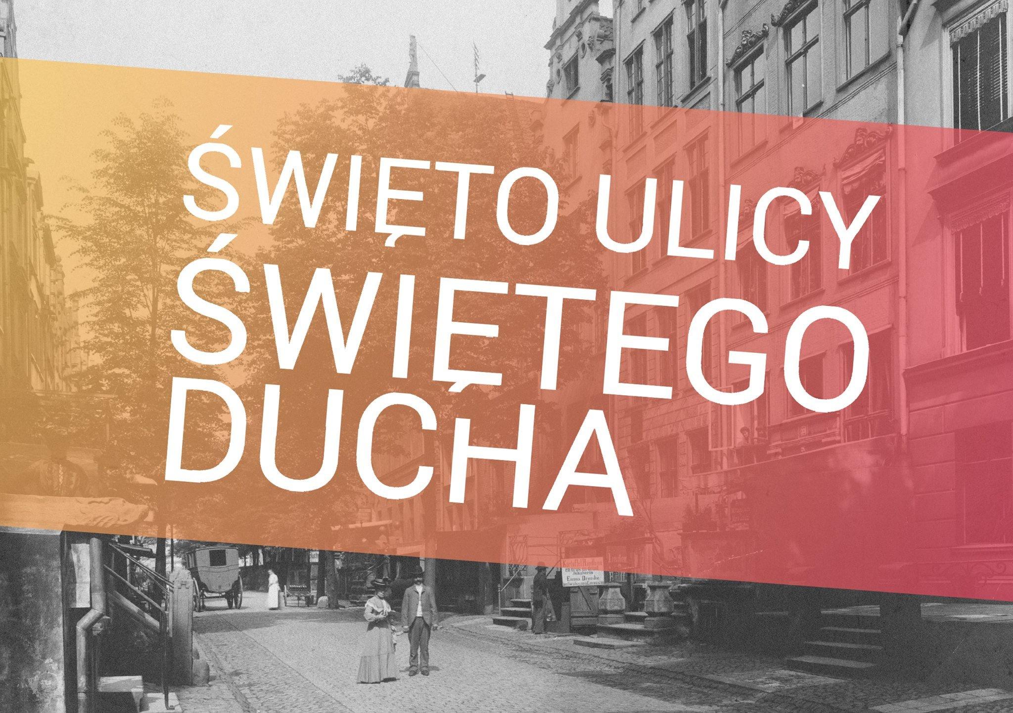 święto ulicy św ducha Fundacja GDańśka - atrakcje dla dzieci i młodzieży Gdańsk