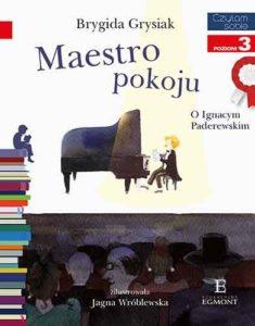 Maestro pokoju. O Ignacym Paderewskim