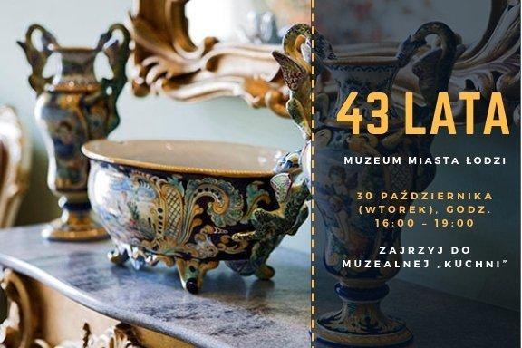 """43 lata Muzeum Miasta Łodzi. Zajrzyj do muzealnej """"kuchni"""""""