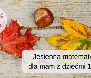 Jesienna matematyka - zajęcia dla dzieci 1-3 lat